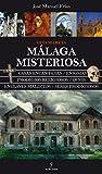 Málaga misteriosa: Guía secreta (Magica (almuzara))