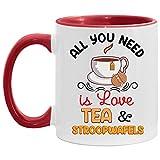 N\A Taza Todo lo Que Necesitas es té de Amor y Acento de Stroopwafels