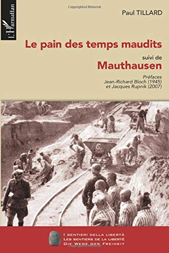 Le pain des temps maudits: (Suivi de) Mauthausen