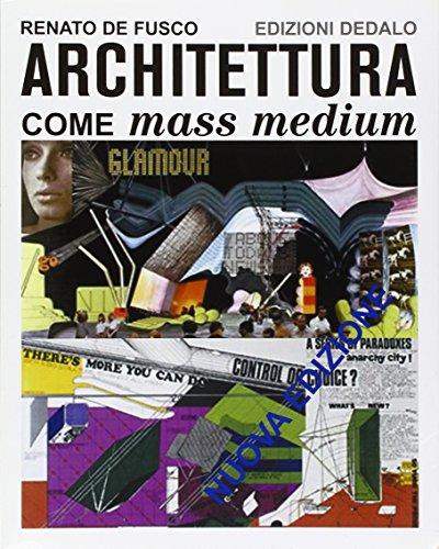 Architettura come mass medium. Note per una semiologia architettonica