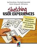 Sketching User Experiences: Das praktische Arbeitsbuch zum Erlernen von Sketching