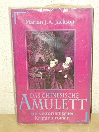 Das chinesische Amulett: Ein viktorianischer Kriminalroman