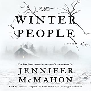 The Winter People     A Novel              By:                                                                                                                                 Jennifer McMahon                               Narrated by:                                                                                                                                 Cassandra Campbell,                                                                                        Kathe Mazur                      Length: 10 hrs and 45 mins     1,642 ratings     Overall 4.0