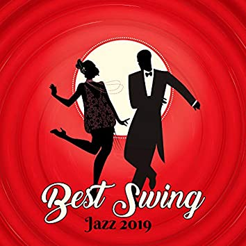 Best Swing Jazz 2019 – Collection of Top Instrumental Music for Funky Swing Dance Party