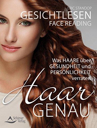 Gesichtlesen - Haargenau- Was Haare über Gesundheit und Persönlichkeit verraten