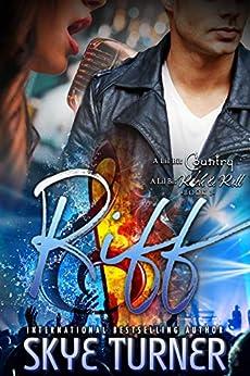 Riff (A Lil Bit Country A Lil Bit Rock & Roll Book 1) by [Skye Turner]