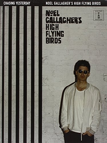Noel Gallagher's High Flying Birds Chasing Yesterday Tab Bk: Noten, Grifftabelle (Guitar Tab)