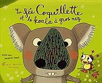 La fée Coquillette et le koala à gros nez 2226170693 Book Cover