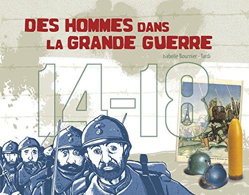 Des hommes dans la Grande Guerre 14-18