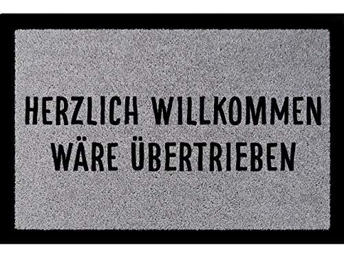 Interluxe Fußmatte mit Spruch - HERZLICH WILLKOMMEN WÄRE ÜBERTRIEBEN - 40x60cm witzige Fussmatte als Geschenk oder Dekomatte im Eingangsbereich (Hellgrau)