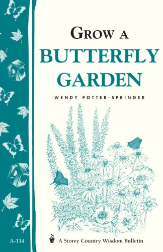Grow a Butterfly Garden: Storey Country Wisdom Bulletin A-114 (Storey/Garden Way Publishing Bulletin) (English Edition)