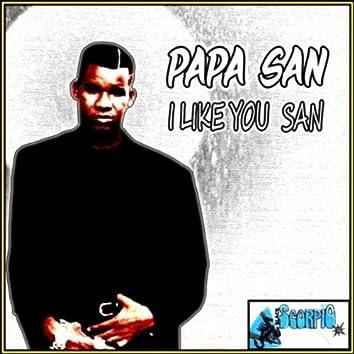 I Like You San