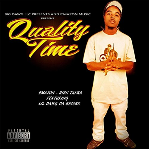 Quaility TIme: Emazon - Risk Takaa (feat. Lil Dawg Dabricks) [Explicit]