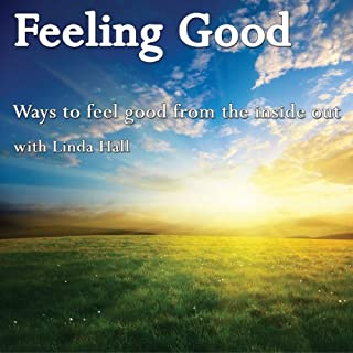 Feeling Good     Ways to Feel Good from the Inside Out              By:                                                                                                                                 Linda Hall                               Narrated by:                                                                                                                                 Linda Hall                      Length: 1 hr and 19 mins     14 ratings     Overall 3.9