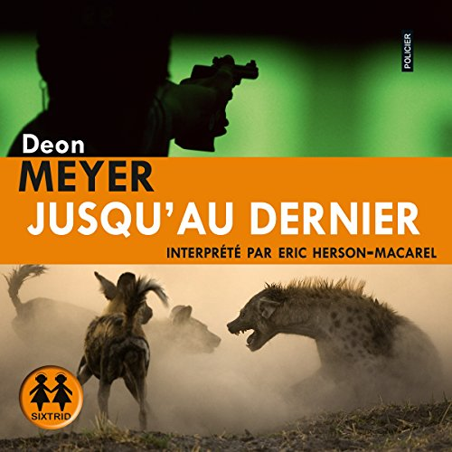 Jusqu'au dernier     Benny Griessel 6              By:                                                                                                                                 Deon Meyer                               Narrated by:                                                                                                                                 Éric Herson-Macarel                      Length: 12 hrs and 30 mins     Not rated yet     Overall 0.0