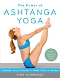 the power of ashtanga yoga: developing a practice that will bring you strength, flexibility, and inner peace --includes the complete primary series (english edition)