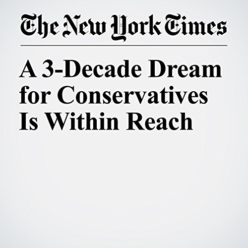 A 3-Decade Dream for Conservatives Is Within Reach copertina