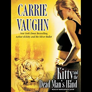 Kitty and the Dead Man's Hand     Kitty Norville, Book 5              By:                                                                                                                                 Carrie Vaughn                               Narrated by:                                                                                                                                 Marguerite Gavin                      Length: 7 hrs and 41 mins     993 ratings     Overall 4.4
