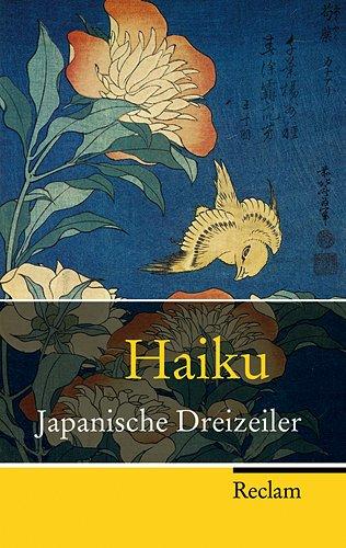 Haiku: Japanische Dreizeiler (Reclam Taschenbuch)