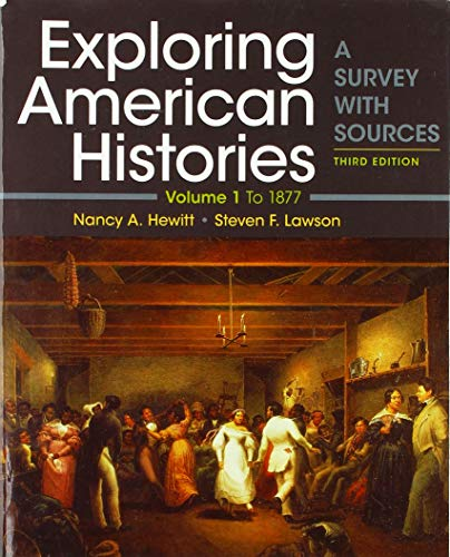 Exploring American Histories, Volume 1: A Survey with Sources