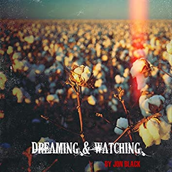 Dreaming & Watching