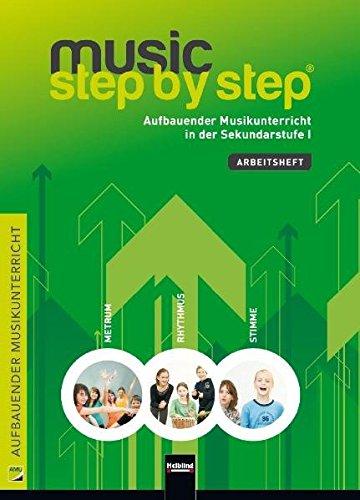 Music Step by Step 1. Schülerarbeitsheft: inkl. HELBLING Media App. Aufbauender Musikunterricht in der Sekundarstufe I (Music Step by Step: Aufbauender Musikunterricht)