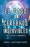 El caso de los cerebros inservibles: Una historia de Inmemorian (Serie: Inmemorian (Ganadora del Pre...