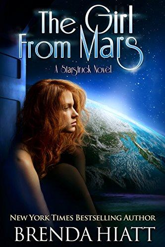 The Girl From Mars: A Starstruck Novel by [Brenda Hiatt]
