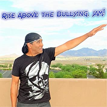 Rise Above the Bullying Jam