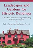Landscapes and Gardens for Historic Buildings: A Handbook for Reproducing and Creating Authentic Landscapes (American Association for State and Local History)