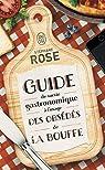 Guide de survie gastronomique à l'usage des obsédés de la bouffe par Rose
