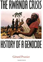 The Rwanda Crisis: History of a Genocide (American Moment)