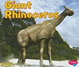 Giant Rhinoceros (Dinosaurs and Prehistoric Animals)
