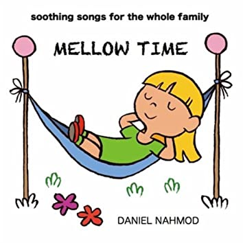 Mellow Time: Soothing Songs for the Whole Family