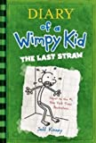 Diary of a Wimpy Kid - The Last Straw (Book 3) by Kinney, Jeff (2009) Hardcover
