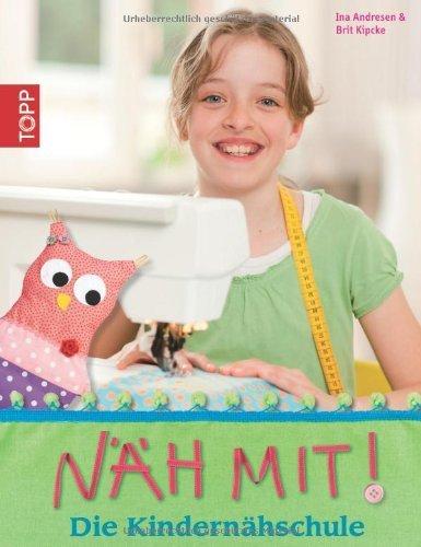 Näh mit!: Die Kindernähschule von Ina Andresen (13. August 2012) Gebundene Ausgabe