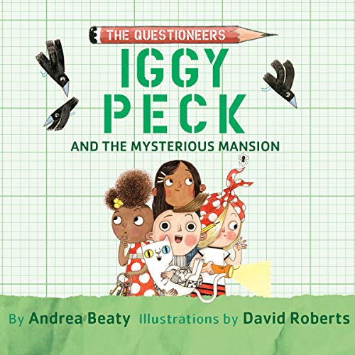 Iggy Peck and the Mysterious Mansion Audiobook By Andrea Beaty cover art