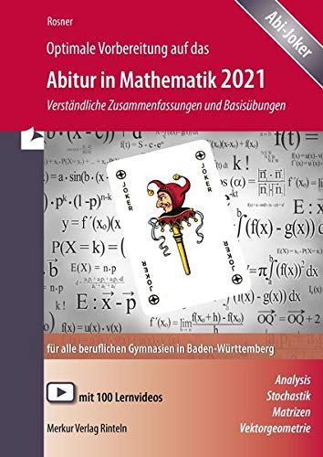 Optimale Vorbereitung auf das Abitur in Mathematik 2021: verständliche Zusammenfassungen und Basisübungen für alle beruflichen Gymnasien in Baden-Württemberg