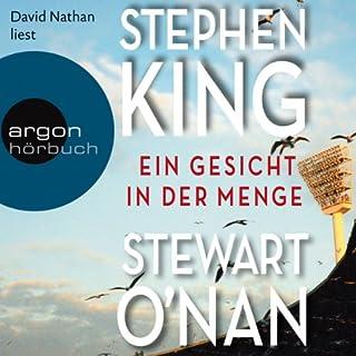 Ein Gesicht in der Menge                   Autor:                                                                                                                                 Stephen King,                                                                                        Stewart O'Nan                               Sprecher:                                                                                                                                 David Nathan                      Spieldauer: 1 Std. und 25 Min.     53 Bewertungen     Gesamt 4,1
