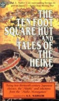 """Ten Foot Square Hut and Tales of the Heike: Being Two Thirteenth-Century Japanese Classics, the """"Hojoki"""" and Selections from the """"Heike Monogatari"""" (Tut Books. L)"""