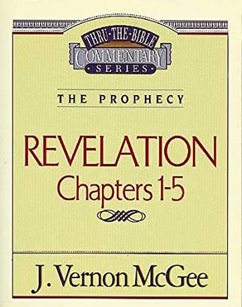 Thru the Bible Commentary: Revelation, Chapers 1-5