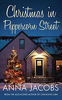 Christmas in Peppercorn Street: A festive tale of family, friendship and love by [Anna Jacobs]