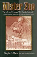 Mister Zoo: The Life and Legacy of Dr Charles Schroeder