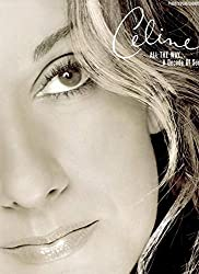 Celine dion: all the way... a decade of song piano, voix, guitare