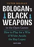Bologan's Black Weapons In The Open Games-Bologan, Victor