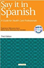 Say It in Spanish -- A Guide for Health Care Professionals