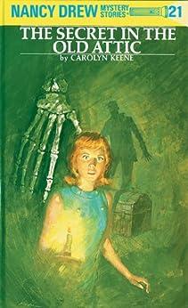 Nancy Drew 21: The Secret in the Old Attic (Nancy Drew Mysteries) by [Carolyn Keene]
