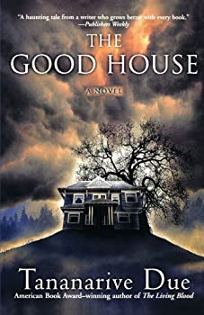 The Good House by Due Tananarive  2004  Paperback