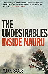 Books Set Around The World: Nauru - The Undesirables: Inside Nauru by Mark Isaacs. For more books that inspire travel visit www.taleway.com. reading challenge 2020, world reading challenge, world books, books around the world, travel inspiration, world travel, novels set around the world, world novels, books and travel, travel reads, travel books, reading list, books to read, books set in different countries, reading challenge ideas