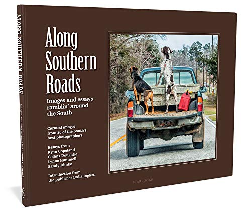 Along Southern Roads, Essays and Images Ramblin' Around the South. Photography Coffee Table Gift Book